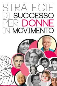 Strategie di successo per donne in movimento