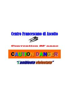 Caution - Danger - L'ambiente violentato